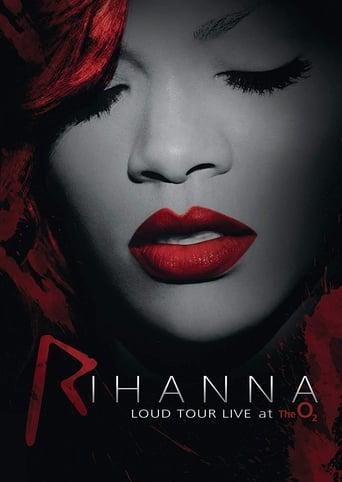 Rihanna: Loud Tour Live At The O2